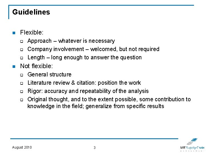 Guidelines n Flexible: q q q n Approach – whatever is necessary Company involvement