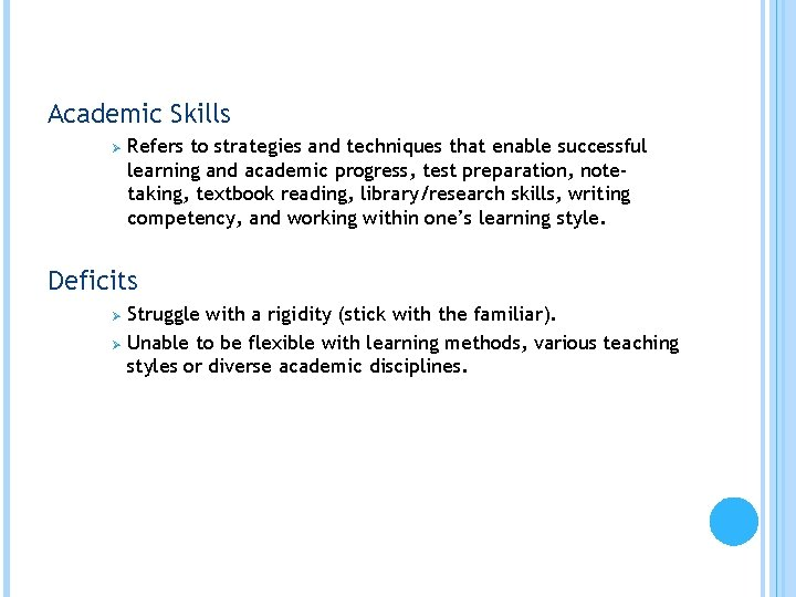Academic Skills Ø Refers to strategies and techniques that enable successful learning and academic