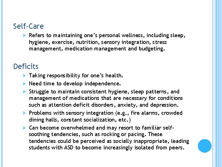 Self-Care Ø Refers to maintaining one's personal wellness, including sleep, hygiene, exercise, nutrition, sensory