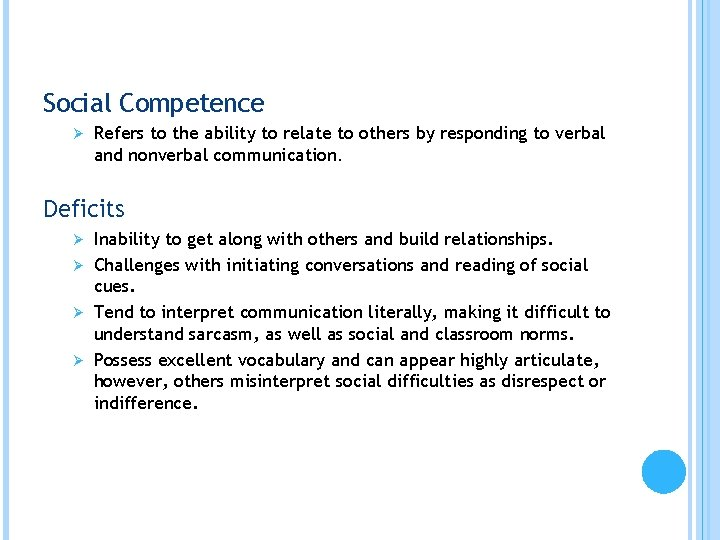 Social Competence Ø Refers to the ability to relate to others by responding to