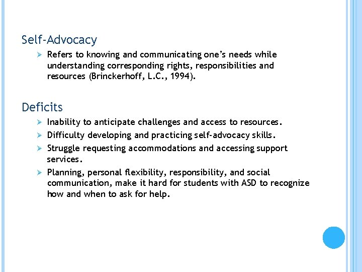 Self-Advocacy Ø Refers to knowing and communicating one's needs while understanding corresponding rights, responsibilities