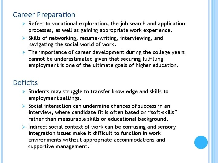 Career Preparation Refers to vocational exploration, the job search and application processes, as well
