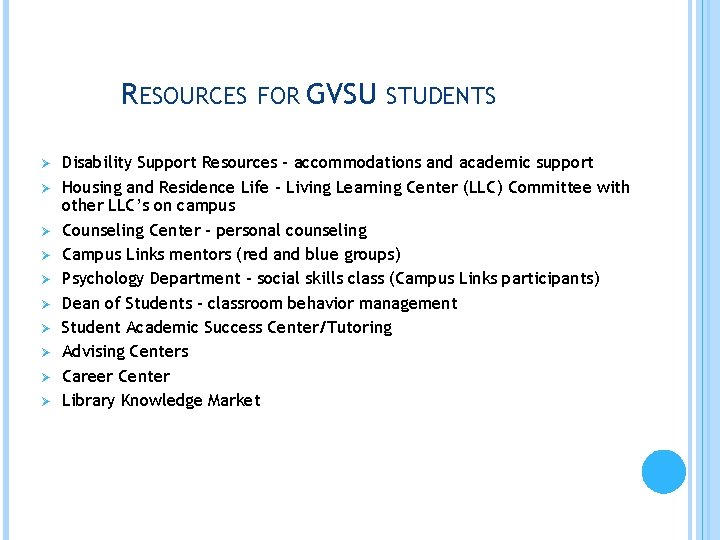 RESOURCES FOR GVSU STUDENTS Ø Ø Ø Ø Ø Disability Support Resources – accommodations
