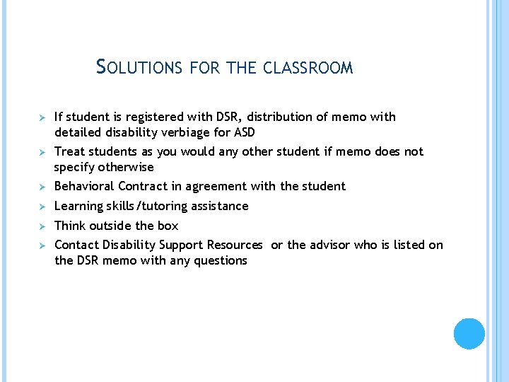 SOLUTIONS FOR THE CLASSROOM Ø If student is registered with DSR, distribution of memo