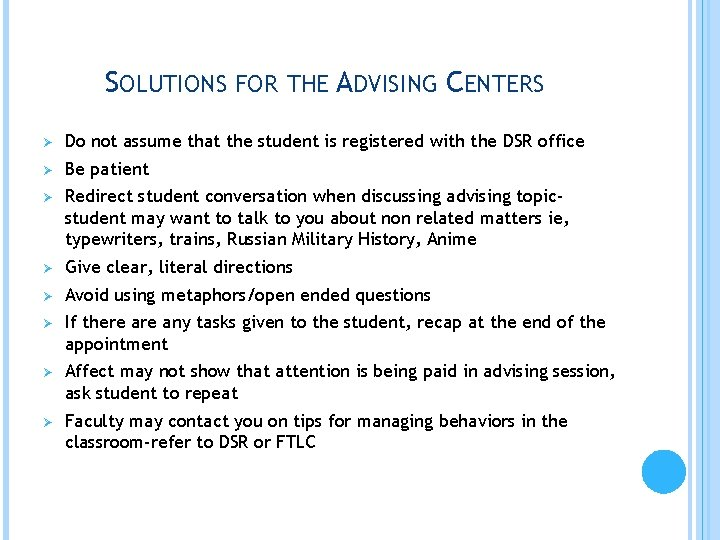 SOLUTIONS FOR THE ADVISING CENTERS Ø Do not assume that the student is registered