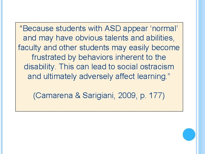 """""""Because students with ASD appear 'normal' and may have obvious talents and abilities, faculty"""