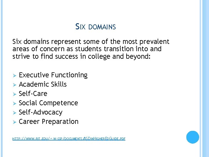 SIX DOMAINS Six domains represent some of the most prevalent areas of concern as