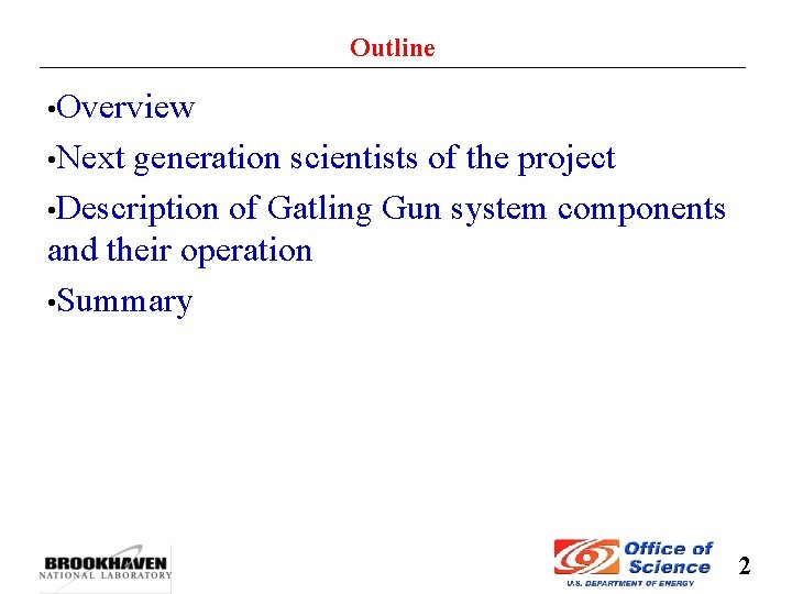Outline • Overview • Next generation scientists of the project • Description of Gatling