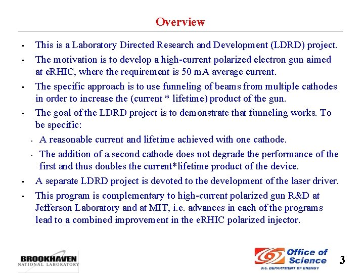 Overview • • • This is a Laboratory Directed Research and Development (LDRD) project.