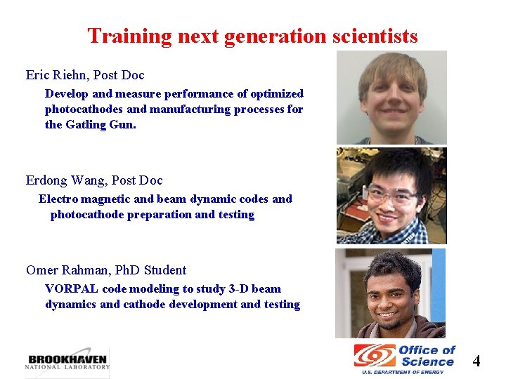 Training next generation scientists Eric Riehn, Post Doc Develop and measure performance of optimized