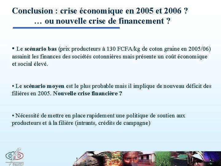 Conclusion : crise économique en 2005 et 2006 ? … ou nouvelle crise de