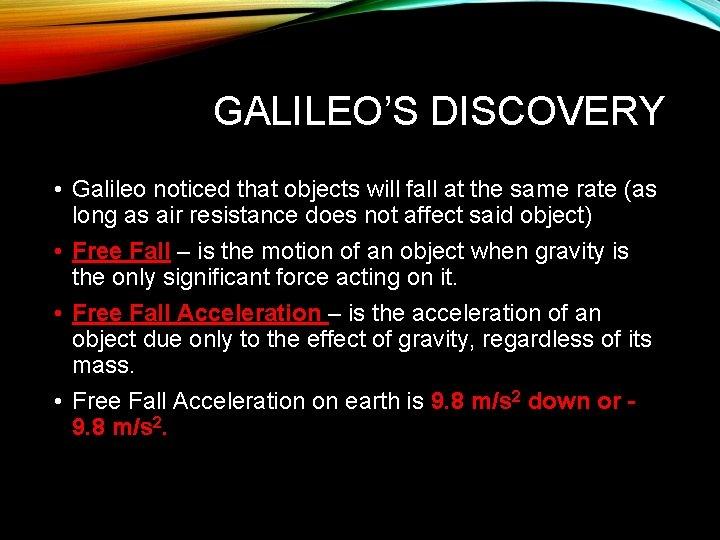 GALILEO'S DISCOVERY • Galileo noticed that objects will fall at the same rate (as
