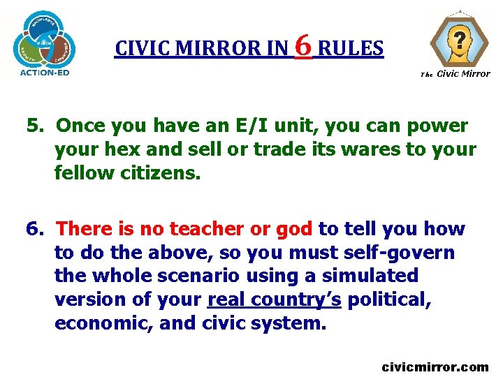 CIVIC MIRROR IN 6 RULES The Civic Mirror 5. Once you have an E/I