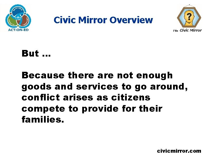 Civic Mirror Overview The Civic Mirror But … Because there are not enough goods