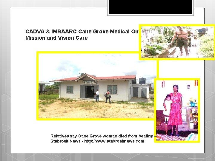 CADVA & IMRAARC Cane Grove Medical Outreach Mission and Vision Care Relatives say Cane