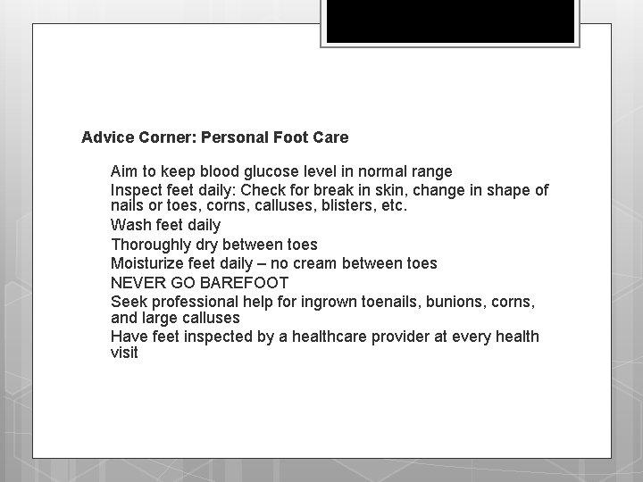 Advice Corner: Personal Foot Care q q q q Aim to keep blood glucose