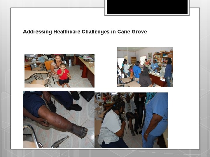 Addressing Healthcare Challenges in Cane Grove