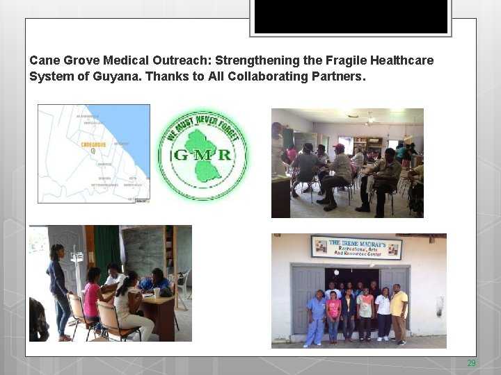 Cane Grove Medical Outreach: Strengthening the Fragile Healthcare System of Guyana. Thanks to All