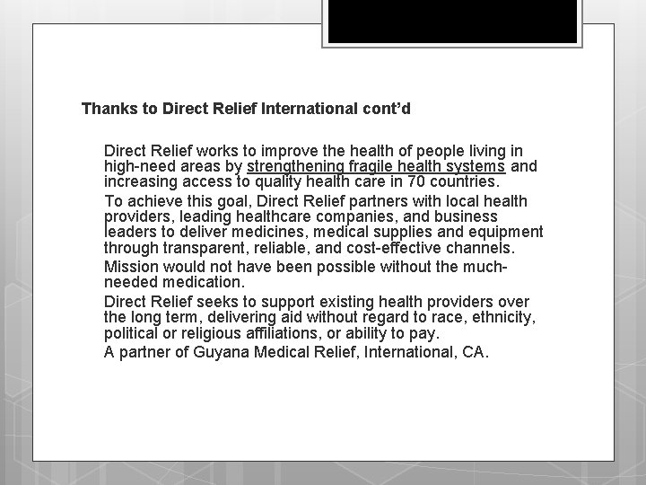 Thanks to Direct Relief International cont'd q q q Direct Relief works to improve