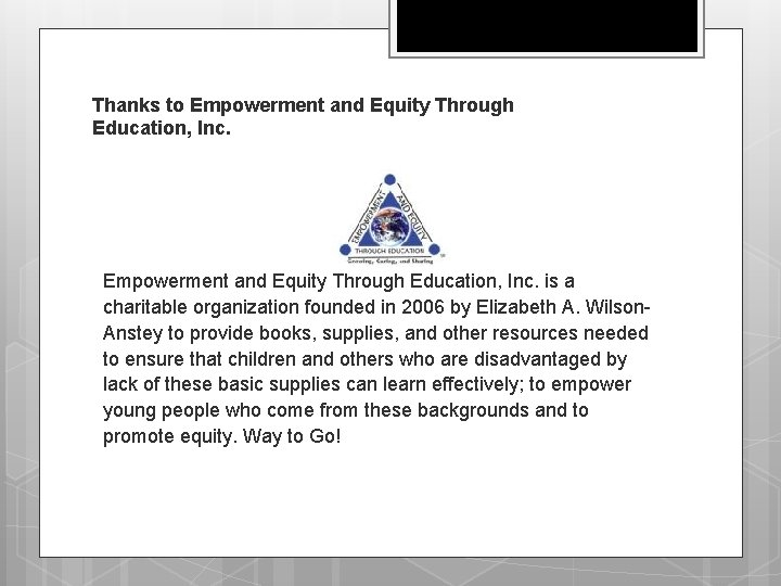 Thanks to Empowerment and Equity Through Education, Inc. is a charitable organization founded in