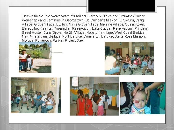 Thanks for the last twelve years of Medical Outreach Clinics and Train-the-Trainer Workshops and