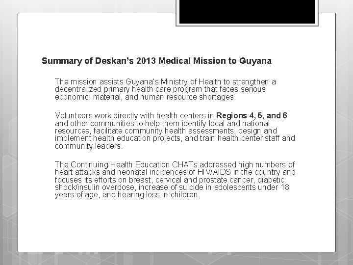 Summary of Deskan's 2013 Medical Mission to Guyana q The mission assists Guyana's Ministry