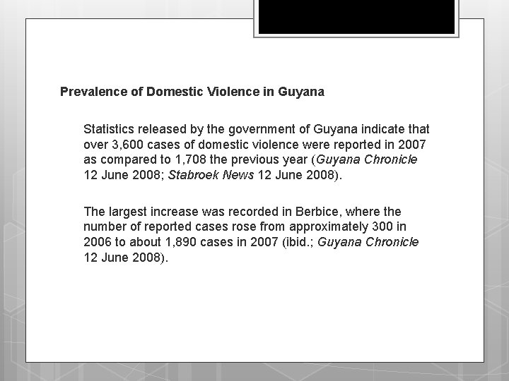 Prevalence of Domestic Violence in Guyana q Statistics released by the government of Guyana