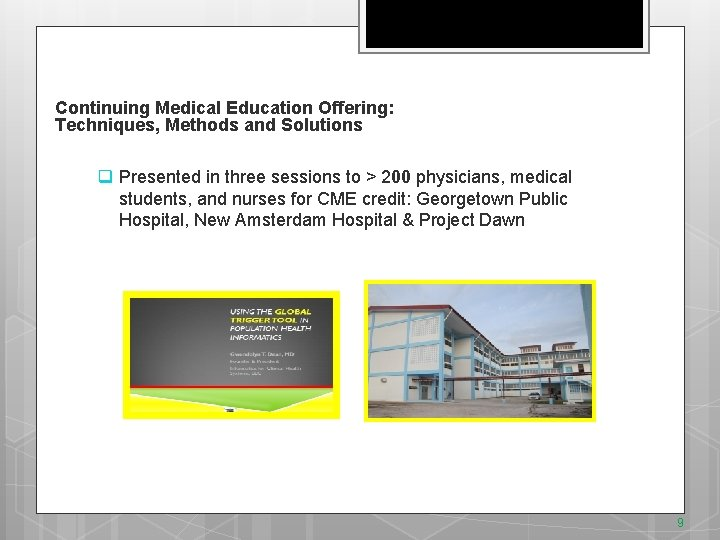 Continuing Medical Education Offering: Techniques, Methods and Solutions q Presented in three sessions to