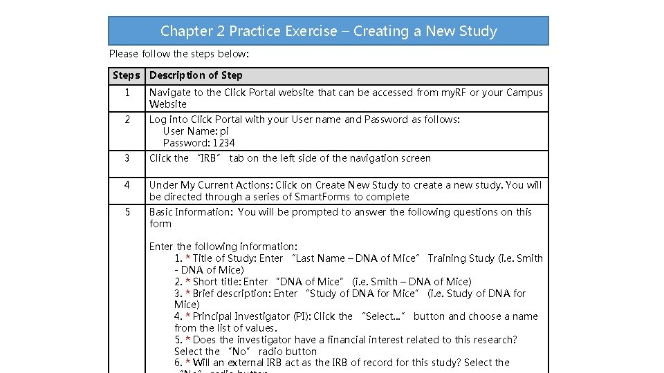 Chapter 2 Practice Exercise – Creating a New Study Please follow the steps below: