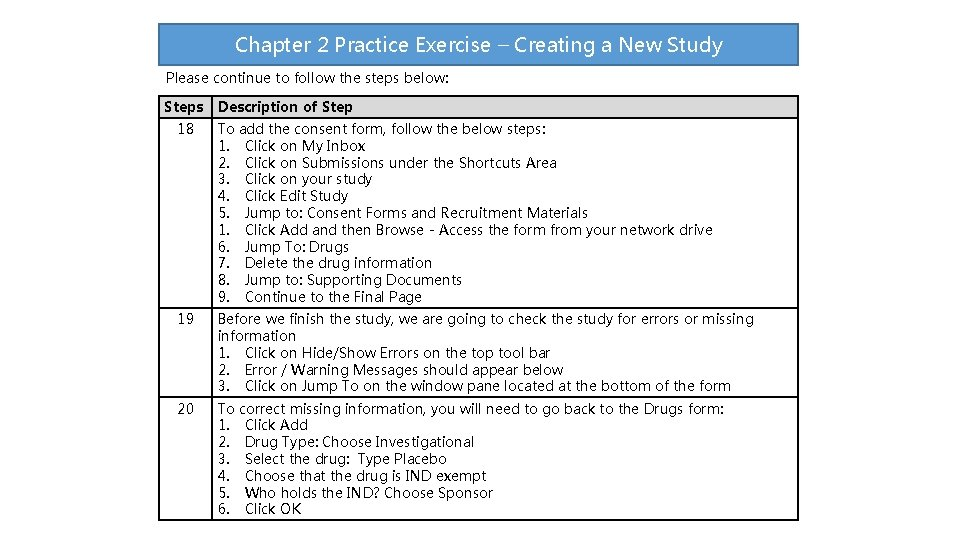 Chapter 2 Practice Exercise – Creating a New Study Please continue to follow the