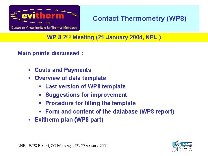 Contact Thermometry (WP 8) WP 8 2 nd Meeting (21 January 2004, NPL )
