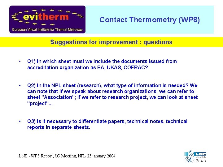 Contact Thermometry (WP 8) Suggestions for improvement : questions • Q 1) In which
