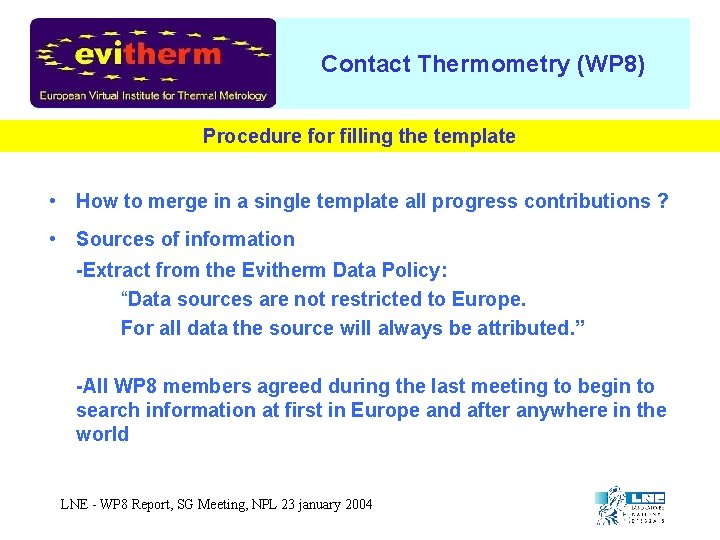 Contact Thermometry (WP 8) Procedure for filling the template • How to merge in