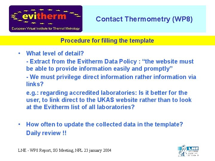 Contact Thermometry (WP 8) Procedure for filling the template • What level of detail?
