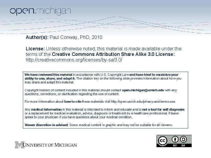 Author(s): Paul Conway, Ph. D, 2010 License: Unless otherwise noted, this material is made