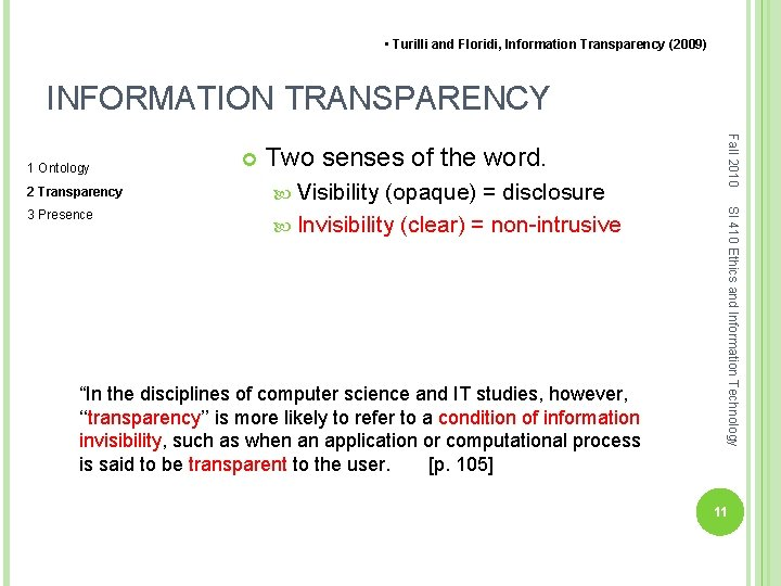 • Turilli and Floridi, Information Transparency (2009) INFORMATION TRANSPARENCY Two senses of the