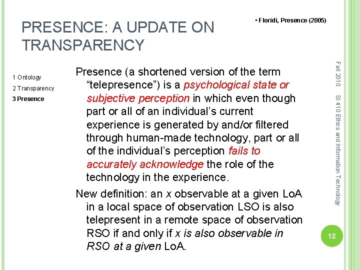 PRESENCE: A UPDATE ON TRANSPARENCY 2 Transparency SI 410 Ethics and Information Technology 3