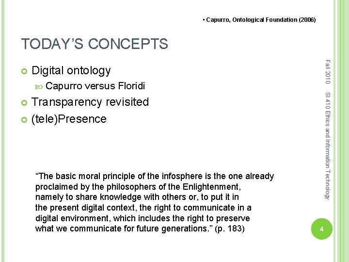 • Capurro, Ontological Foundation (2006) TODAY'S CONCEPTS Fall 2010 Digital ontology Capurro versus