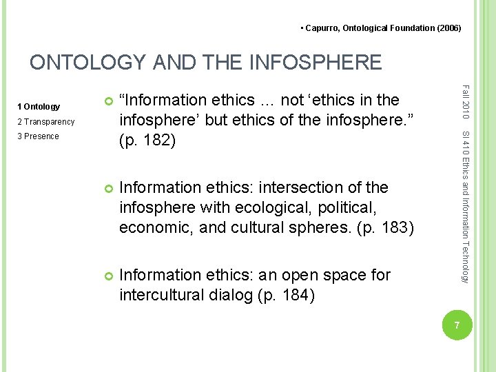 """• Capurro, Ontological Foundation (2006) ONTOLOGY AND THE INFOSPHERE """"Information ethics … not"""