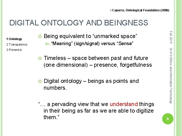 """• Capurro, Ontological Foundation (2006) DIGITAL ONTOLOGY AND BEINGNESS Being equivalent to """"unmarked"""