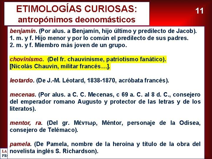 ETIMOLOGÍAS CURIOSAS: antropónimos deonomásticos 11 benjamín. (Por alus. a Benjamín, hijo último y predilecto