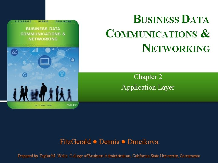 BUSINESS DATA COMMUNICATIONS & NETWORKING Chapter 2 Application Layer Fitz. Gerald ● Dennis ●