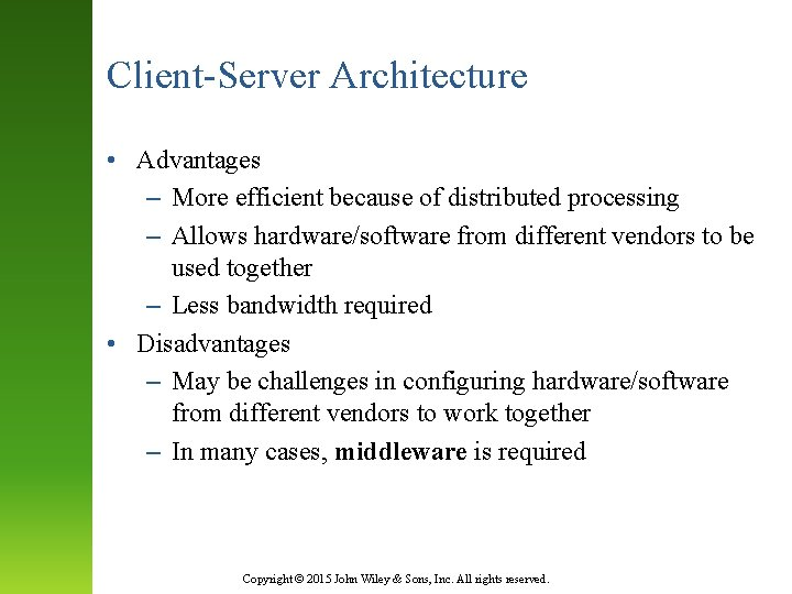 Client-Server Architecture • Advantages – More efficient because of distributed processing – Allows hardware/software