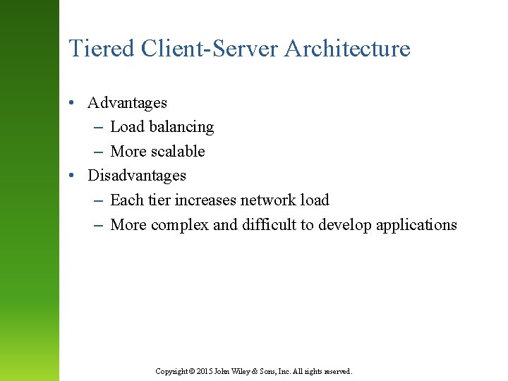 Tiered Client-Server Architecture • Advantages – Load balancing – More scalable • Disadvantages –