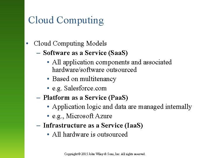 Cloud Computing • Cloud Computing Models – Software as a Service (Saa. S) •