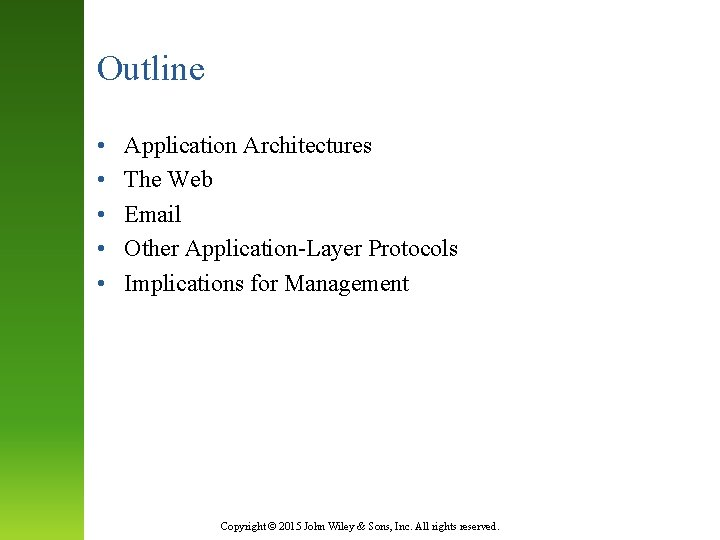 Outline • • • Application Architectures The Web Email Other Application-Layer Protocols Implications for