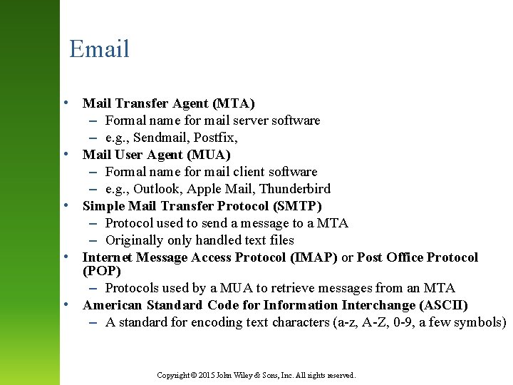 Email • Mail Transfer Agent (MTA) – Formal name for mail server software –
