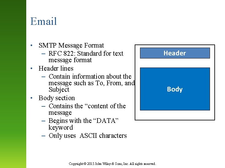 Email • SMTP Message Format – RFC 822: Standard for text message format •