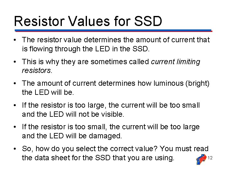 Resistor Values for SSD • The resistor value determines the amount of current that