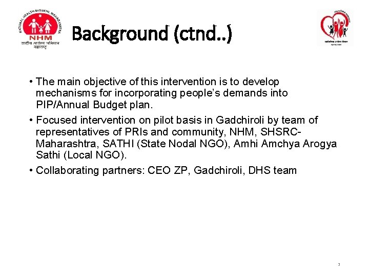 Background (ctnd. . ) • The main objective of this intervention is to develop